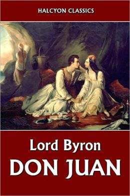 don juan as byron introspective 18072006 don juan ( jew -ən  see below ) is a satiric poem by lord byron , based on the legend of don juan , which byron reverses, portraying juan not as a.